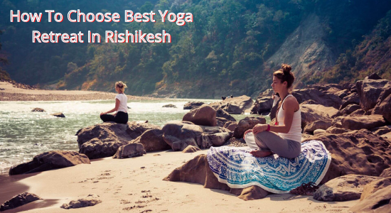 best yoga retreat in Rishikesh